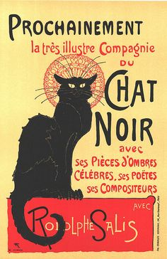 Theophile Steinlen, Tournée du Chat Noir, 1896  A favorite image, feline or otherwise