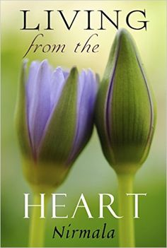 Living from the Heart - Kindle edition by Nirmala. Self-Help Kindle eBooks @ Amazon.com.