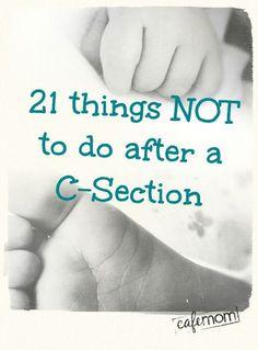 21 Dinge, die man nach einem Kaiserschnitt vermeiden sollte - Real talk from a mom who has been there!