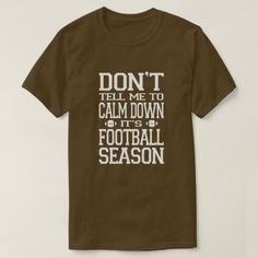 Football Season T-Shirt - click/tap to personalize and buy