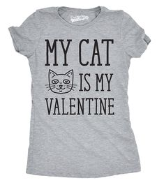 b9d086d72da3 Womens My Cat Is My Valentine Funny Crazy Cat Lady Valentines Day T Shirt -  CB12O5OGAS8