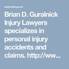Brian D. Guralnick Injury Lawyers specializes in personal injury accidents and claims. http://www.hotfrog.com/business/fl/west-palm-beach/brian-d-guralnick-injury-lawyers