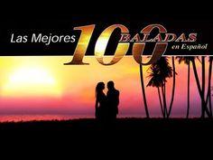 Las 100 mejores baladas en español - las mejores canciones de amor en español - YouTube
