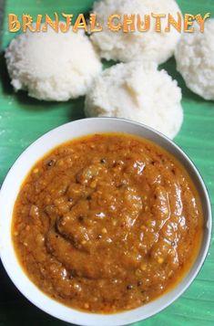 Brinjal Chutney Recipe - Kathirikai Chutney for Idli & Dosa - Yummy Tummy Indian Veg Recipes, Indian Snacks, South Indian Chutney Recipes, Andhra Recipes, Tzatziki, Curry Recipes, Vegetarian Recipes, Prawn Recipes, Soup Recipes