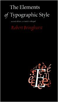 The Elements of Typographic Style: Robert Bringhurst: 9780881791327: Amazon.com: Books