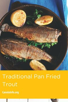 Bring out the cast iron pan and fry up some trout.