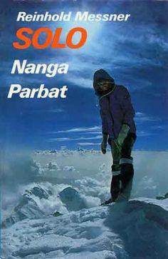 Reinhold Messner Nanga Parbat: Soloascent without oxygen 1978.