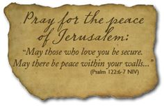 """""""Pray for the peace of Jerusalem: May they prosper who love you. Peace be within your walls, Prosperity within your palaces. For the sake of my brethren and companions, I will now say, 'Peace be with in you. Psalm 122, Psalms, Isaiah 43, Thy Word, Word Of God, Let Us Pray, Pray Without Ceasing, Power Of Prayer, Bible Scriptures"""