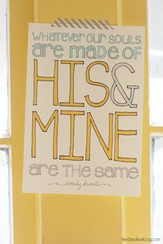 """""""Whatever our souls are made of, his and mine are the same."""" - Emily Bronte free printable you can color in yourself"""