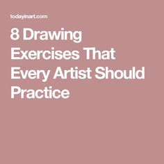 8 Drawing Exercises That Every Artist Should Practice