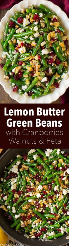 Lemon Butter Green Beans with Cranberries Walnuts and Feta – such a delicious side dish! Love the flavor, love the textures and love the colors! via Jaclyn {Cooking Classy} Healthy Side Dishes, Vegetable Side Dishes, Side Dish Recipes, Vegetable Recipes, Vegetarian Recipes, Cooking Recipes, Healthy Recipes, Cooking Time, Thanksgiving Recipes
