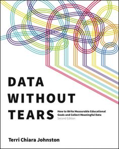 Data Without Tears: How to Write Measurable Educational Goals and Collect Meaningful Data, Second Edition Paperback – September 2014 by Terri Chiara Johnston (Author) Elementary School Counseling, Elementary Schools, Data Collection Sheets, Response To Intervention, Behavioral Analysis, Writing Goals, Formative Assessment, Special Education Teacher, School Psychology