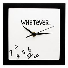 "True life: I'm chronically late.  Best part is, I  own one of these, and it's an hour off.  ""Whatever!"""