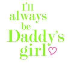 Wish he was still here, but no matter how old i am i will always be Daddys Girl x