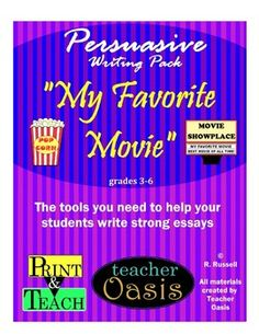"""The tools you need to help your students write strong essays. Persuasive writing prompt, """"My Favorite Movie"""". Includes writing paper for cute displays.  Everything you need to teach and assess persuasive essay writing! These materials are easily adaptable to meet the needs of 3rd - 6th graders. While teaching the basics of persuasive writing, these materials will engage your students and motivate them to write. Ready to print and teach!  From Teacher Oasis"""