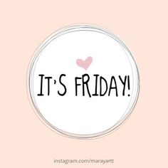 It's Friday Pink Quotes, Me Quotes, Qoutes, Friday Weekend, Happy Friday, Monthly Quotes, Weekday Quotes, Days Of Week, Skin Clinic