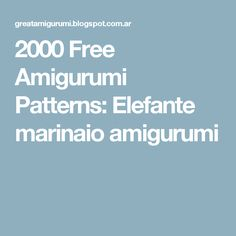 2000 Free Amigurumi Patterns: Elefante marinaio amigurumi