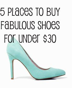 5 Places to Buy Fabulous Shoes Under $30