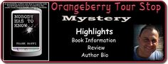 Laurie's Non-paranormal Thoughts and Reviews: Nobody Has To Know by Frank Nappi: Review : Orangeberry Tour Stop