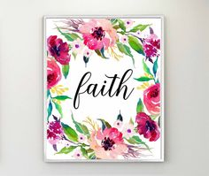 Faith Prints, Faith Wall Art, Faith Decor, Faith Printable, Faith Print, Floral Faith Print, Faith Wall Decor, Faith Hope Love Wall Art