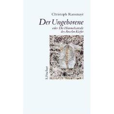 Der Ungeborene oder  Die Himmelsareale des Anselm Kiefer: Christoph Ransmayr