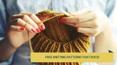 Take a look at my top 5 knitting patterns that rock! Included are patterns that would be great for a beginner or a more intermediate knitter!