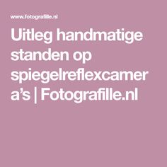 Uitleg handmatige standen op spiegelreflexcamera's   Fotografille.nl