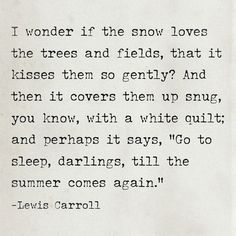 ...I love this quote and plan to put it next to the first snowfall pix I take this year
