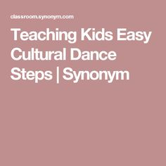 Teaching Kids Easy Cultural Dance Steps | Synonym