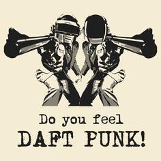 """Do you feel... DAFT PUNK!"" T-Shirts & Hoodies by Adam de la Mare   RedBubble"