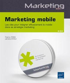Pochette du livre Marketing mobile écrit par Thierry Pires et Jérôme Stioui et édité par ENI via @Pinterest