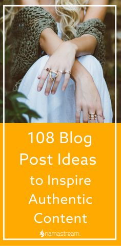 108 blog post and social media ideas to inspire and help you deliver consistent, valuable, and authentic content to your audience. via @Namastream | Teach + Train Online