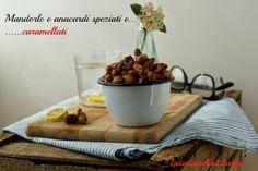 La Cucina di Azzurra: SNACK VELOCE… MANDORLE E ANACARDI SPEZIATI E CARAM...
