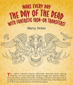 Welcome to Dover Publications Day of the Dead Iron On Transfer Patterns.