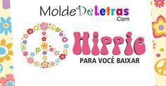 Baixe um molde com letras ao estilo Hippie para utilizar em artesanato ou atividades educativas. Letras e números em 2 tamanhos diferentes!
