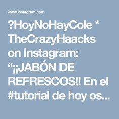 """👌HoyNoHayCole * TheCrazyHaacks on Instagram: """"¡¡JABÓN DE REFRESCOS!! En el #tutorial de hoy os enseño a hacer jabón para las manos o el cuerpo con refrescos, ¡no me digáis que no están…"""""""