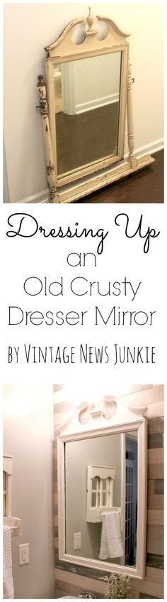 Dressing Up an Old Crusty Dresser Mirror from Vintage News Junkie