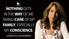 Take Care Of Me, Take My, Gemma Teller Morrow, Anarchy Quotes, Most Famous Quotes, Tv Show Quotes, Sons Of Anarchy, No Way, My Family