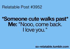 Hahahaha, pretty true...
