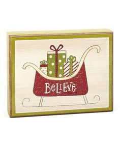Take a look at this 'Believe' Sleigh Box Sign by Collins on #zulily today!