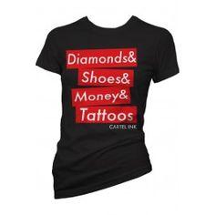 Diamonds, Shoes, Money, Tattoos Girls T-Shirt