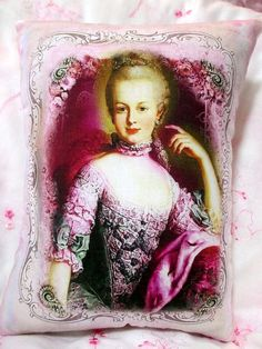 BEAUTIFUL Marie Antoinette in different shades of PINK!!!!!! Very pretty and elegant image of her!!  Pillow measures 10 1/2 x 8 1/2 , and is finished in white premium fabric....  Buy 4 pillows, get 1 free!!!!!!!! See shop announcement...:)  I ship INTERNATIONALLY