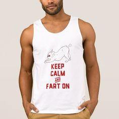 #Keep Calm and Fart On with the cute French Bulldog Tank Top - #keepcalm