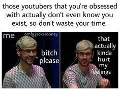 It's sad but true, until you meet them in person then you have a slight chance of them remembering you. Jacksepticeye Memes, Pewdiepie, Darkiplier, Jack And Mark, Youtube Gamer, Septiplier, Phil Lester, My Escape, Best Youtubers