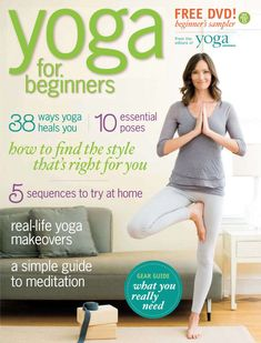 Essential guide for anyone who wants to start a yoga practice—or kick start a lagging one. Includes everything you need to get started–a guide to different yoga styles, and 5 easy practices you can do at home.New! Now from the editors of Yoga Journal, the first complete guide to beginning your yoga practice. Packed with information on essential poses, styles of yoga, home practice and a guide to mediation. Whether you are a beginner or restarting your practice, this magazine is all you need. Yoga Journal, Fitness Journal, Chair Yoga, Restorative Yoga, Thing 1, Free Yoga, Yoga Poses For Beginners, Yoga Fashion, Yoga Sequences