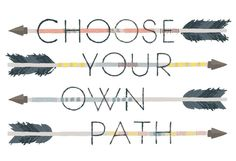 Choose Your Own Path Print by Alyssa Nassner on Little Paper Planes.     Can't get enough inspirational messages!