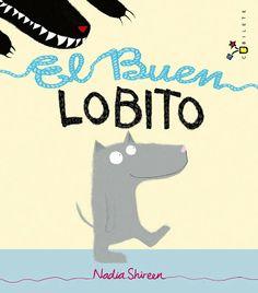 El Buen Lobito - de Nadia Shireen y editado por la editorial Bruño. Trabajar la autoestima