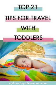Traveling with a toddler or baby can be difficult, but these 21 tips for traveling with toddlers and babies help make the trip smoother.  These are great for both flying with kids and road trips with kids. #travelingwithkids #flyingwithkids #drivingwithkids #hacksfortravelingwithkids