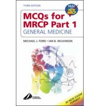 MCQ's for MRCP Part 1: General Medicine (MRCP Study Guides)  By (author) Michael J. Ford, By (author) Ian B. Wilkinson