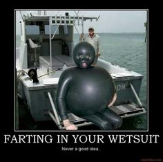 I don't think a person would have the PSIs to inflate a wetsuit. But it's still funny too think it could.